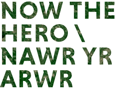 Now The Hero / Nawr Yr Arwr